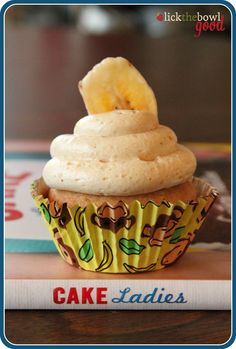 Lick The Bowl Good: Cake Ladies Book Review and Giveaway (CLOSED) peanut butter and banana cupcakes