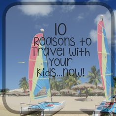 Stop making excuses and start traveling with your kids! Great points!