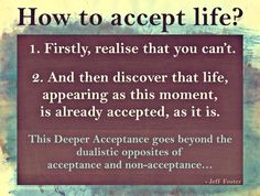 How to accept life