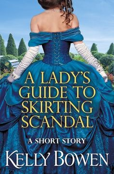 """Read """"A Lady's Guide to Skirting Scandal A short story"""" by Kelly Bowen available from Rakuten Kobo. A delightful romp to be read in one sitting - for fans of Sarah MacLean, Julia Quinn, an. Carrot Top, Historical Romance, Historical Fiction, High Society, Romance Novels, Ten, Scandal, Short Stories, Ball Gowns"""