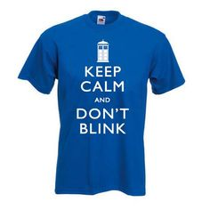 keep calm and don't blink T Shirt Size XS,S,M,L,XL,2XL,3XL