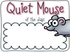 Have you heard of Quiet Mouse? I was introduced to this wonderfully silly, easy, and rockin' management game when I began teaching first grade. It is fantastic for keeping all my little chatter boxe