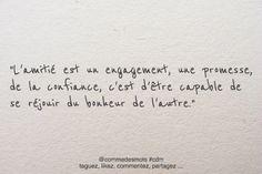 """""""L'amitié est un engagement, une promesse, de la confiance, c'est d'être capable de se réjouir du bonheur de l'autre."""" #citation"""