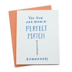 Add a box of matches to top off this engagement card- you're sure to win cheesiest gift.