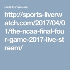 http://sports-liverwatch.com/2017/04/01/the-ncaa-final-four-game-2017-live-stream/