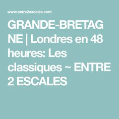 GRANDE-BRETAGNE | Londres en 48 heures: Les classiques ~ ENTRE 2 ESCALES