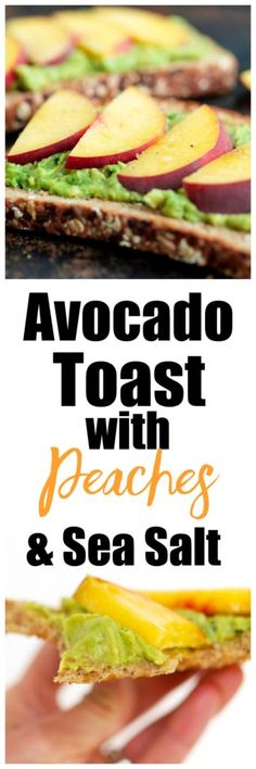 Avocado Toast with Peaches and Sea Salt Recipe. This is a great healthy breakfast recipe idea!