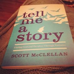 My friend Scott McClellan released his book, Tell Me a Story, and I had the honor of writing the Foreword.