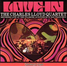 Love-In - Charles Lloyd,The Charles Lloyd Quartet | Songs, Reviews, Credits, Awards | AllMusic