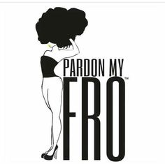 Pardon my fro. Not! No excuses