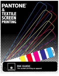 Free Guide: Pantone & Textile Screen Printing