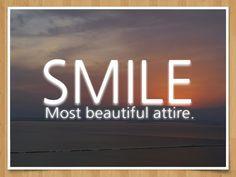 Smile, most beautiful attire.