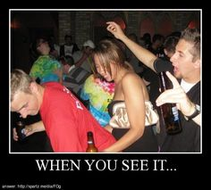 - when you see it...