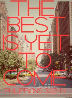 the best is yet to come #biblical #christian #quotes