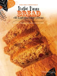Delicious gluten, dairy AND sugar-free banana bread... with a festive twist (pecans, orange and dried cranberries). You'd never know it was healthy!