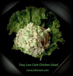 I forget about the easiest things to make!  Substitute tuna also - LowCarbCrock.com: Easy Low Carb Almond Chicken Salad
