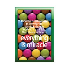 Words for life - There are only two ways to live you life. One is a though nothing is a miracle. The other is as though everything is miracle..  Custom Made Bible Verse/Quote picture frame from $3.9  Langham Mall Unit 2333 & 2335 Level 2, 8339 Kennedy Road, Markham, Ontario, Canada  www.OneOfAKaIND.com