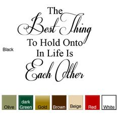 'The Best Thing to Hold Onto....' Wall Art Decal