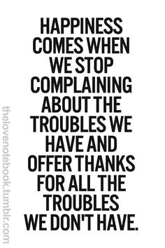 ... someone has it worse, food for thought, remember this, choose happiness, im blessed quotes, inspirational quotes, happiness quotes, inspiration quotes, grateful heart