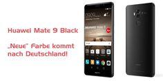 "Huawei Mate 9 Black – es wird doch noch ""bunt"" #Handys #News #Huawei_Mate_9"