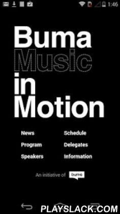 BMIM  Android App - playslack.com , The official mobile guide for Buma Music in Motion 2015, with latest news, speakers, the program and schedule. Buma Music in Motion (BMIM) is the one-day event solely dedicated to the innovative use of music in film, games, television and digital media at Tolhuistuin in Amsterdam on May 12. BMIM brings together the very best minds and talents in the creative industries. For realtime information during BMIM download the app for free.
