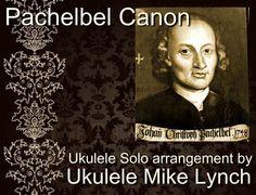 Pachelbel Canon - Solo ukulele arrangement by Ukulele Mike Lynch - Tablature available