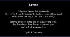 """//daydreamers are the most powerful of all// D.H. Lawrence, """"Dreams"""""""