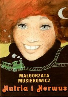 Malgorzata Musierowicz - Nutria i Nerwus Good Old Times, Ebook Pdf, My Books, Literature, Reading, Movie Posters, Culture, Link, Red