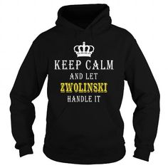 Awesome Tee  KEEP CALM AND LET ZWOLINSKI HANDLE IT Shirts & Tees