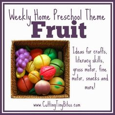 Fruit Theme for Weekly Home Preschool.  Ideas for a fruit unit, including crafts, fine motor, gross motor, music, pictures books and more!  Perfect amount of EASY activities for one week of home preschool.
