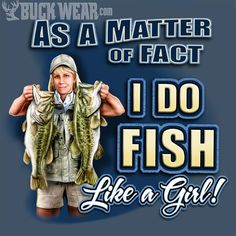 women and fishing - Bing Images  You bet your sweet ass I do and proud of it!!