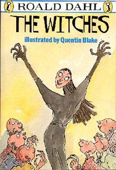 The Witches by Roald Dahl, Quentin Blake (Illustrator) I Love Books, Good Books, Books To Read, My Books, Amazing Books, Book Club Books, The Book, The Witches Roald Dahl, Roald Dahl Books