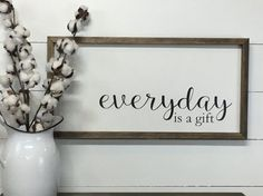 Everyday Is A Gift Wood Sign Farmhouse Wood Sign