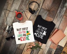 Funny Christmas T Shirt, But First Let Me Take An Elfie, Christmas Shirt, Family Christmas Pajamas, Christmas Gift,Elf Shirt