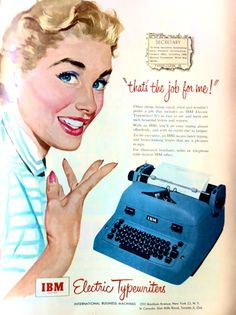 IBM typewriter advertisement, 1953. Look at how technology has changed!