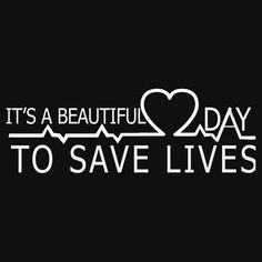 It's a beautiful Day - to save Lives