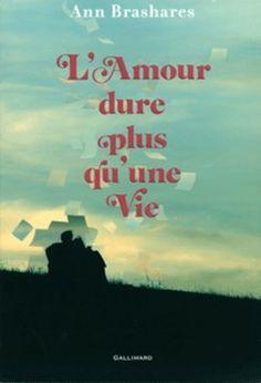 L'amour dure plus qu'une vie • Ann Brashares •Gallimard