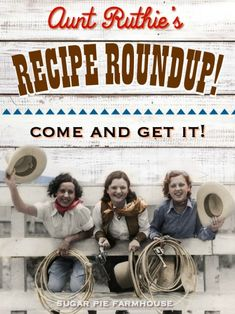 FARM FRESH RECIPES! COME AND GET IT!!