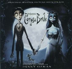 The Corpse Bride - Surprisingly sweet and quirky....