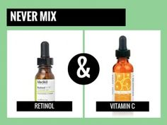 never mix retinol with vitamin c