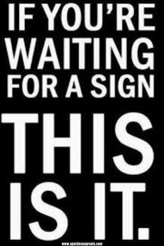 This is your sign! . . #thisisyoursign #stopwaiting #quote #sparklesnsprouts