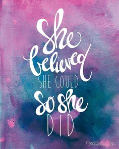 "She believed she could so she did"" Art Prints by Franchesca Cox ..."