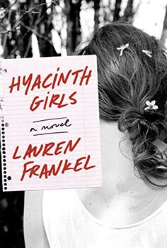 Hyacinth Girls: A Novel - Kindle edition by Lauren Frankel. Literature & Fiction Kindle eBooks @ Amazon.com.