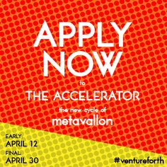 The Accelerator 2015 has landed! Ready #founders?  Final deadline is April 30 and cool stuff will be announced throughout. Submit your #startup and stay tuned for updates! http://metavallon.org/the-accelerator/  #theaccelerator2015 #ventureforth
