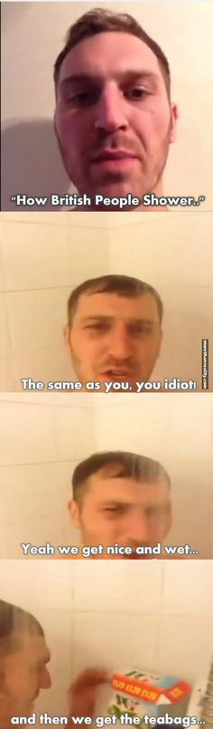 Funny pictures about How British People Shower. Oh, and cool pics about How British People Shower. Also, How British People Shower photos. Funny Shit, Funny Posts, The Funny, Hilarious, Funny Stuff, Funny Life, Random Stuff, Funny Things, Random Things