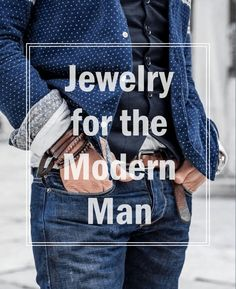 Few Jewelry for the Modern Man to look the best! — Men's Fashion Blog - #TheUnstitchd