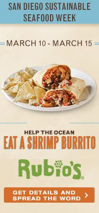 Help the Ocean. Eat a Shrimp Burrito. 10% of San Diego Rubio's shrimp burrito sales 3/10-3/15/13 will be donated to SD Ocean's Foundation. #sustainable #sustainableSeafood #sandiego