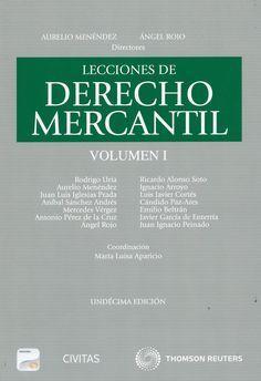 Lecciones de derecho mercantil, V.1 / Aurelio Menéndez, Ángel Rojo (directores) ; Rodrigo Uría ...[et al.] ; coordinación, María Luisa Aparicio.. -- 12ª ed.. -- Cizur Menor (Navarra) : Civitas - Thomson Reuters, 2014.