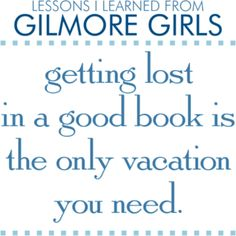 Lessons I learned from Gilmore Girls: Getting lost in a good book is the only vacation you need.  This fun, typographic design with this Gilmore Girls lesson is perfect for fans of the hit show. Celebrate the 15th Anniversary of the Gilmore Girls with this fun collection inspired by the show. A Gilmore Girls T-shirt, hoodie, tote, mug, or other fun merchandise make great gifts too!
