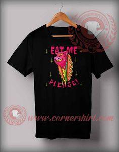 Eat Me Please T shirt Price: 12.00 Shirt Price, Customized Gifts, Custom Design, Eat, Mens Tops, T Shirt, Cotton, Women, Fashion